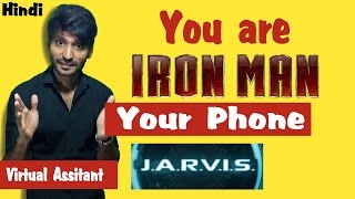 HINDI | You r IRON MAN Your Phone 'JARVIS' |Control Yr phone with Voice|Mobile as Virtual Asst.