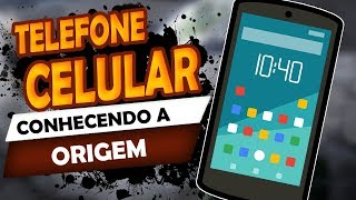 TELEFONE CELULAR - Origem