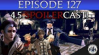 [FFXIV] BLU & 4.5 Spoilercast!   SoH #127