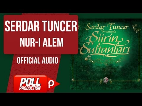 Serdar Tuncer - Nur-ı Alem - ( Official Audio )