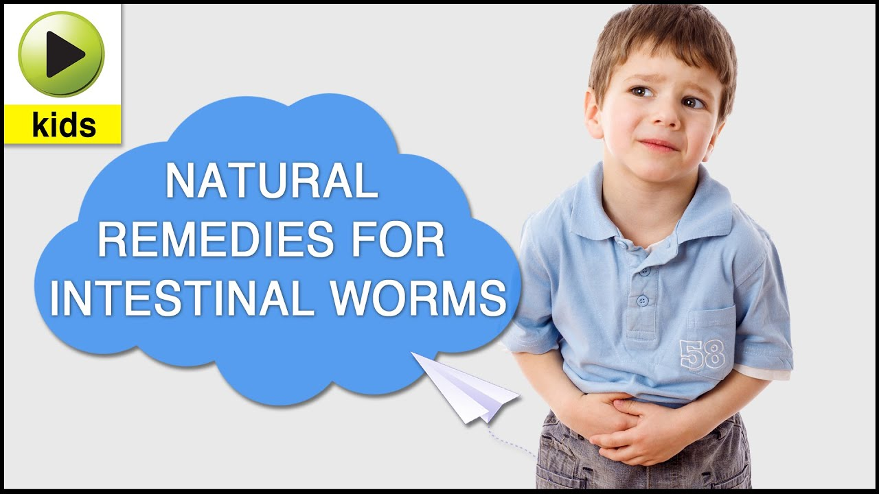 Kids Health Intestinal Worms Natural Home Remedies For