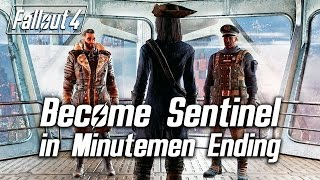 Fallout 4 - Become Sentinel of the BoS in the Minutemen Ending (Cut Content)