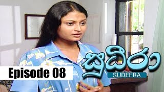 Sudeera - Episode 08 | 18 - 01 - 2020