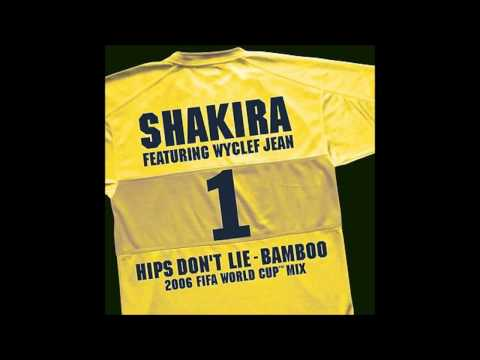 Shakira - Hips Don't Lie-bamboo [2006 Fifa World Cup Mix] video