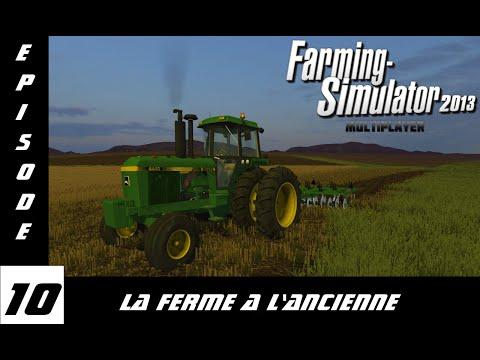 Farming Simulator 13 La Ferme a L'ancienne épisode #10