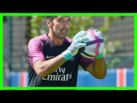 Say I'm Your No.1: Goalkeeper Gianluigi Buffon Faces Fight At Paris Saint-Germain – NDTV Sports   k