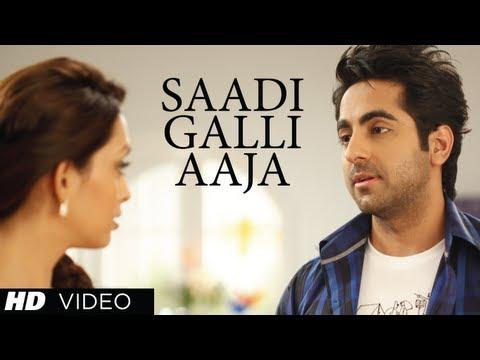 Sadi Gali Full Song Nautanki Saala ★ Ayushmann Khurrana Pooja...