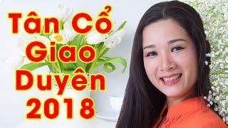 Tân Cổ Giao Duyên Cải Lương Chọn Lọc Hay Nhất 2018 - NSƯT Thanh Thanh Hiền ft. Khánh Thuận