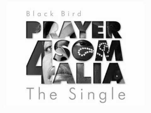 Black Bird - Prayer for Somalia.wmv