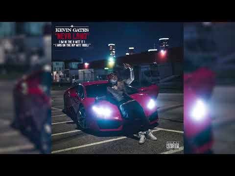 Kevin Gates - Neva Land (I'm In The H Witt It) [Official Audio]