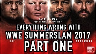 Episode #265: Everything Wrong With WWE SummerSlam 2017 (with Fan Sins) (Part 1)