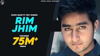 Rim Jhim - Khan Saab ft. Pav Dharia