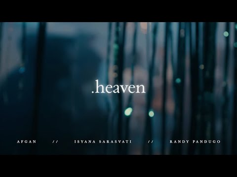 download lagu Afgan with Isyana Sarasvati & Rendy Pandugo - Heaven | Official Video Clip gratis