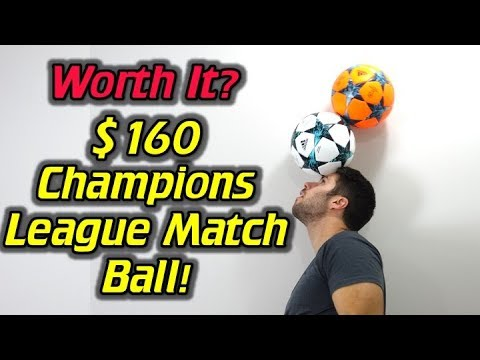 Is the $160 UCL Ball Worth It? - 2017/18 Adidas UEFA Champions League Finale Match Ball Review