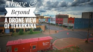 Texarkana Drone Video 2017