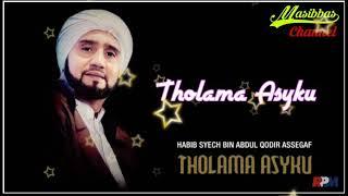 HABIB SYECH BIN ABDUL QODIR ASSEGAF - THOLAMA ASYKU ( ALBUM THOLAMA ASYKU )