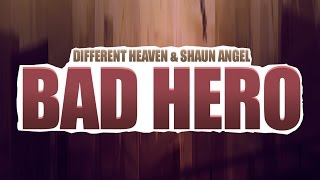 Different Heaven & Shaun Angel - Bad Hero
