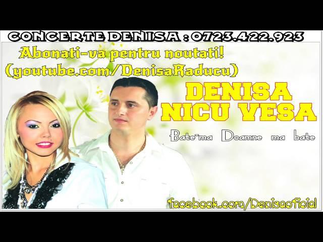 DENISA si NICU VESA - Bate-ma Doamne ma bate (Melodie Originala)