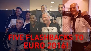 FIVE Flashbacks to Euro 2016!