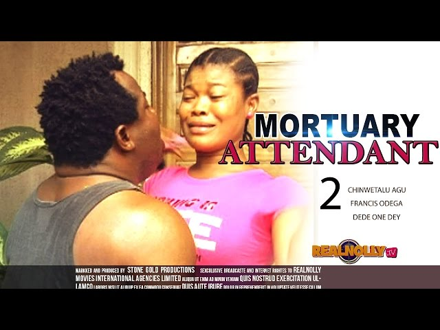 Nigerian Nollywood Movies - Mortuary Attendant 2