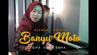 BANYU MOTO - SLEMAN RECEH cover by Sifa ft MH EMHA