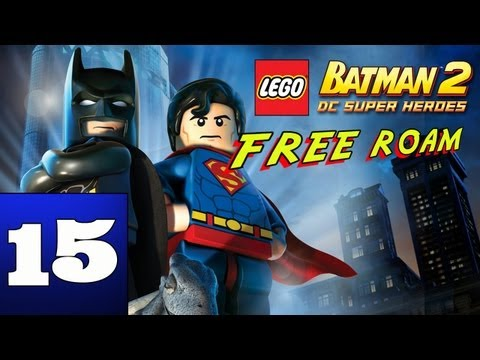 LEGO: Batman 2 - DC Super Heroes (Free Roam) - Part 15