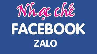Nhạc chế | Chuyện Facebook Zalo | Rất hay và ý nghĩa