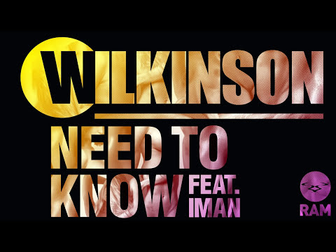 Wilkinson - Need To Know  feat Iman (Official)