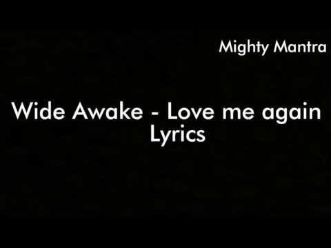 Wide Awake - Love me again Lyrics