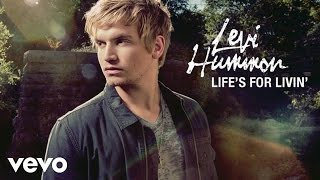 Levi Hummon Life's For Livin'