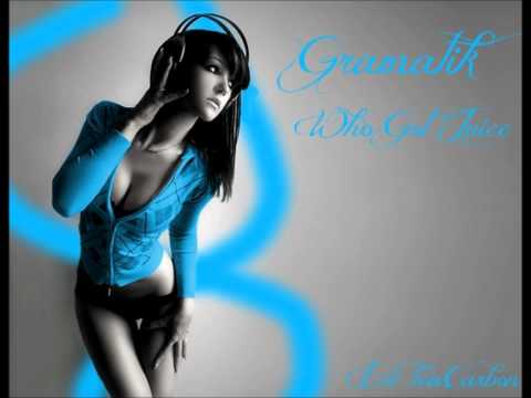 Gramatik - Who Got Juice