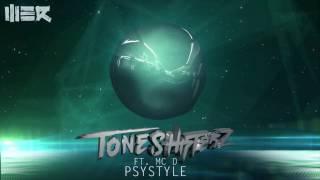 Toneshifterz - Psystyle ft. MC D