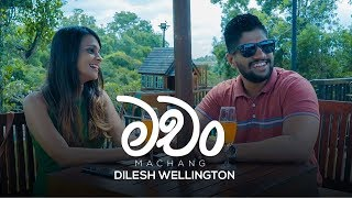 Machang  - Dilesh Wellington