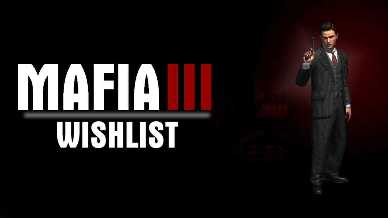 Mafia 3 (III) Wishlist: Features and Ideas! - YouTube
