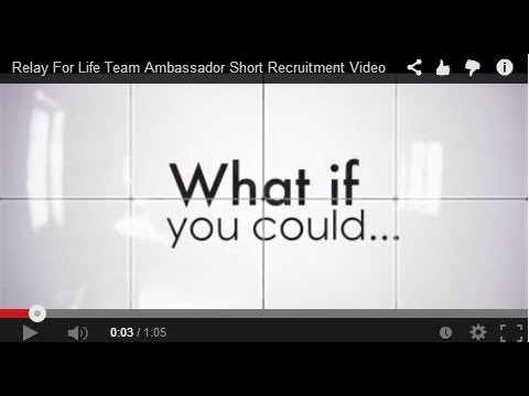Relay For Life Team Ambassador Short Recruitment Video