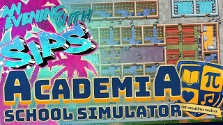 Academia: School Simulator - An Evening With Sips
