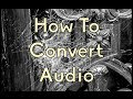 How To Convert Audio Files mp3