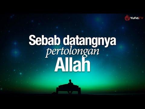 Ceramah Agama: Sebab Datangnya Pertolongan Allah - Ustadz Abdullah Taslim, MA.