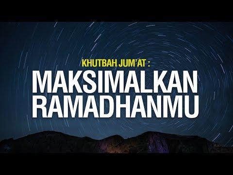 Maksimalkan Ramadhanmu - Ustadz Khairullah Anwar Luthfi, Lc