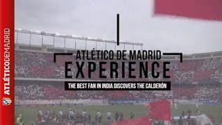ATLÉTICO EXPERIENCE | This is how our best fan of India lived the derby