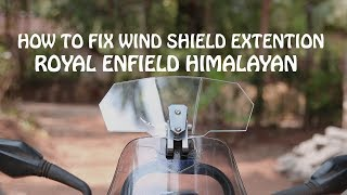 How to fix wind shield extension for royal Enfield Himalayan