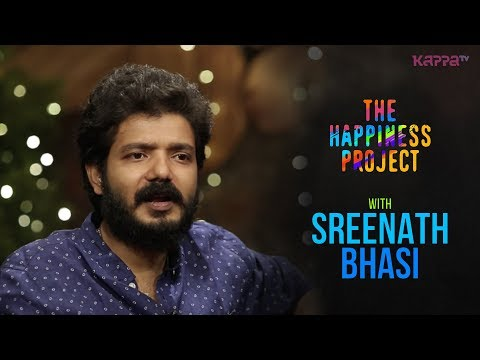 Sreenath Bhasi - The Happiness Project - Kappa TV