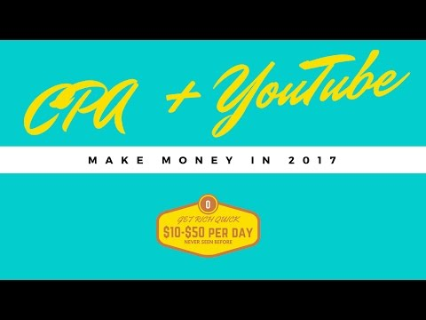 CPA + YouTube = Make $10 $50 Daily in 2017