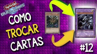 """Como """"trocar"""" cartas no Yu-Gi-Oh! Duel Links. Troque cartas repetidas e compre cartas Ultra Raras!"""