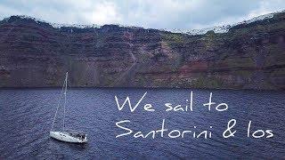 13. Sailing to Santorini | Sailing the Cyclades - Anafi to Santorini and Ios | Sailing Greece