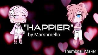 Happier//GLMV//everything melon//