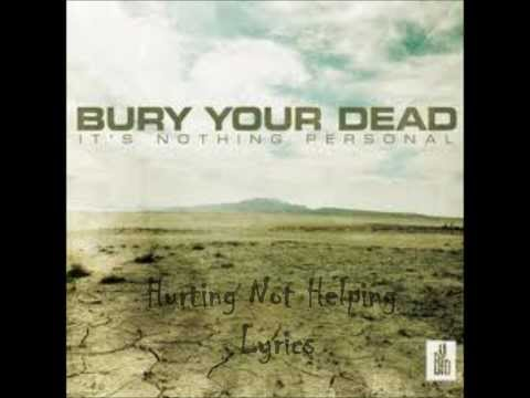 Bury Your Dead - Hurting Not Helping