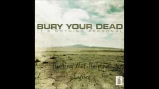 Watch Bury Your Dead Hurting Not Helping video