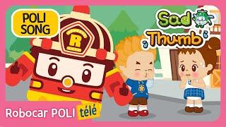 Sad Thumb | Robocar POLI | chanson de bonnes habitudes | chant pour enfants