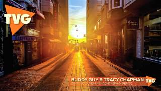 Buddy Guy Tracy Chapman Ain 39 T No Sunshine Achtabahn Remix
